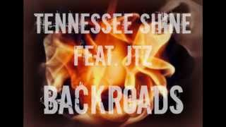 Tennessee Shine feat JTZ - Backroads
