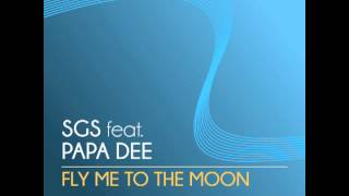 SGS feat. Papa Dee - Fly Me To The Moon