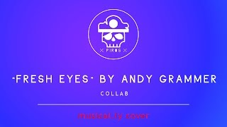 Fresh Eyes by Andy Grammer | musical.ly cover by Pir8s