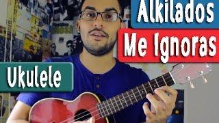 Me Ignoras - Alkilados - Ukulele Tutorial  by Juan Diego Arenas