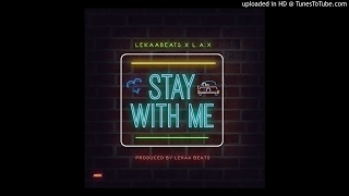 Lekaa Beats x L.A.X - Stay With Me