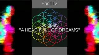 Coldplay - A Head Full Of Dreams (Lyrics Video) by FadliTV