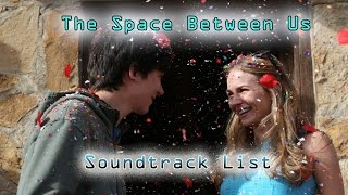 The Space Between Us OST Soundtrack list