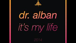Dr. Alban - Its my Life 2014 / Bodybangers Radio Edit