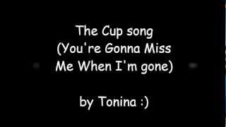 The Cup Song (You're Gonna Miss Me When I'm Gone) covered by Tonina
