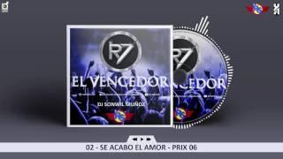 """02. SE ACABÓ EL AMOR - PRIX 06 (R7 """"EL VENCEDOR"""") RS VOL. 7"""