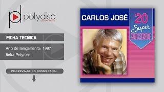 Carlos José - 20 Super Sucessos - Esmeralda