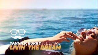 Yannick Burky - Livin' The Dream (Official Music Video)