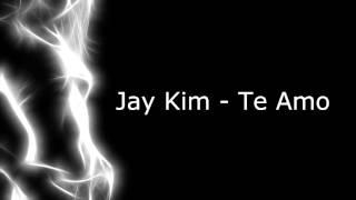 Jay Kim - Te Amo