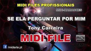 ♬ Midi file  - SE ELA PERGUNTAR POR MIM - Tony Carreira