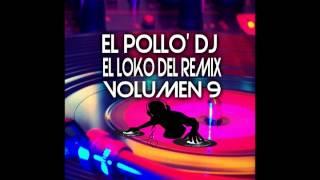 El Pollo' DJ (Volumen.9) - Arriba DJ - Deorro - Yee (Reggaeton a Electro) 2014