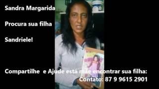 MÃE DE CAETÉS PROCURA SUA FILHA SANDRIELE EM RECIFE - COMPARTILH