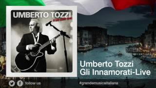 Umberto Tozzi - Gli innamorati - Live