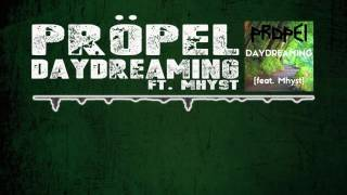 [Midtempo] Pröpel - Daydreaming (feat. Mhyst)