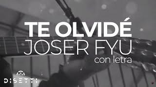 Joser Fyu - Te Olvidé
