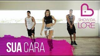 Sua Cara - Major Lazer (Ft. Anitta & Pabllo Vittar) - Lore Improta | Coreografia