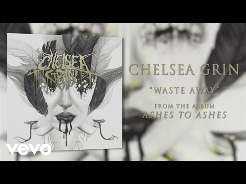 chelsea-grin-waste-away-audio-chelseagrinvevo