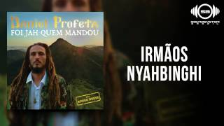 Daniel Profeta - Irmãos Nyahbinghi