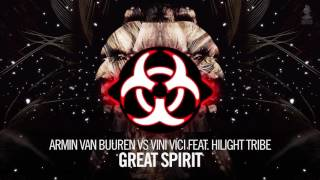 Armin van Buuren vs Vini Vici feat. Hilight Tribe - Great Spirit (Wildstylez Remix) [HQ]