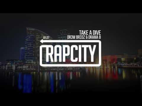 Br33z & Drama B - Take A Dive (Prod. DG Beats)