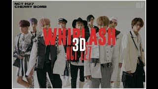 [3D AUDIO] WHIPLASH - NCT 127