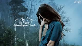 [Vietsub + Lyrics] On My Way - Alan Walker; Sabrina Carpenter; Farruko