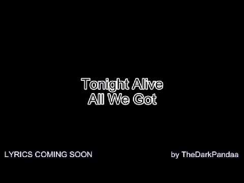 tonight-alive-all-we-got-thedarkpandaa