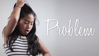 PROBLEM | KEARRA FAUSTO (ARIANA GRANDE FT. IGGY AZALEA)