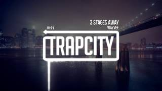 Wayvee - 3 Stages Away