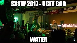 SXSW 2017 - Ugly God - Water