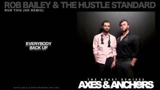 Rob Bailey & The Hustle Standard :: RUN THIS (HS Remix) :: LYRICS