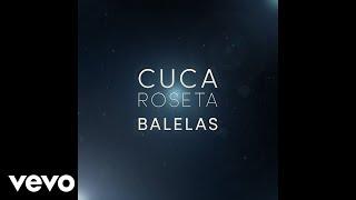 Cuca Roseta - Balelas (Audio)