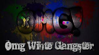 Omg White Gangster - sin Copyright