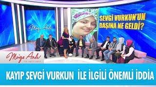 Kayıp Sevgi Vurkun ile ilgili önemli iddia - Müge Anlı İle Tatlı Sert 15 Kasım 2018
