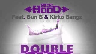 Double Cup - Ace Hood Ft. Bun B & Kirko Bangz - Download in Description