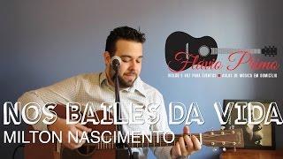 NOS BAILES DA VIDA - MILTON NASCIMENTO (VIOLÃO E VOZ COVER BY FLÁVIO PRIMO)