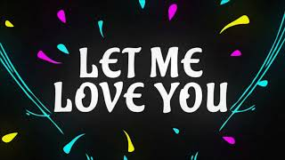 Justin Bieber ft. DJ Snake - Let Me Love You Ringtone