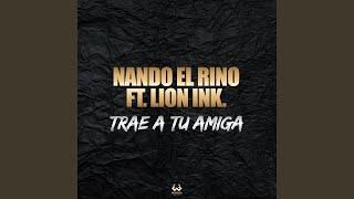 Trae a Tu Amiga (feat. Lion Ink.)
