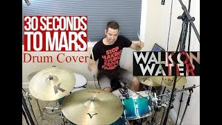 Thirty Seconds to Mars - Walk On Water (NEW SONG 2017) - Drum Cover - Studio Quality (HD)