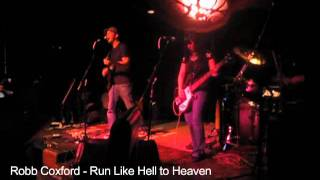 Robb Coxford - Run Like Hell to Heaven (Live @ The Backstage Lounge in Vancouver, B.C.)