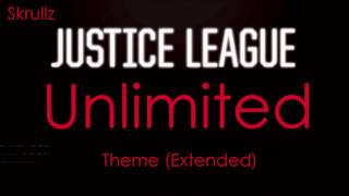 Justice Leauge Unlimited Theme (Skrullz Extended Edition)