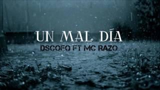 DscoFQ ft Mc Razo -- Un Mal Día