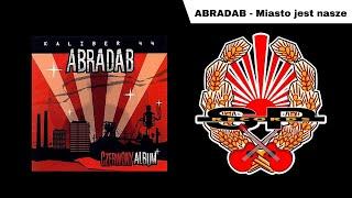 ABRADAB - Miasto jest nasze [OFFICIAL AUDIO]