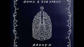 DNMO x Sub Urban - Broken