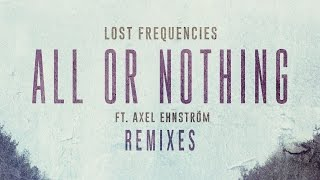 Lost Frequencies - All Or Nothing feat. Axel Ehnström (Boiler Remix) [Cover Art]