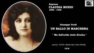 """Soprano CLAUDIA MUZIO - Un ballo in maschera """"Ma dall'arido stelo divulsa""""  (1918)"""
