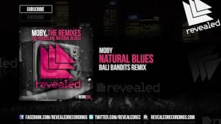 Moby - Natural Blues (Bali Bandits Remix) (OUT NOW!)