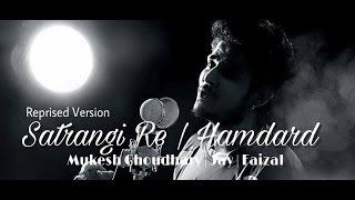 Satrangi Re | Reprised | Mukesh Choudhary, ft:. Jay - Faizal