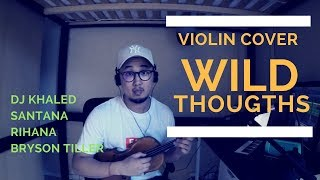 Wild Thoughts - DJ Khaled Rihanna Bryson Tiller Santana - VIOLIN COVER
