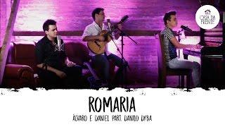 Álvaro e Daniel part. Danilo Dyba : Romaria | Casa da Frente |